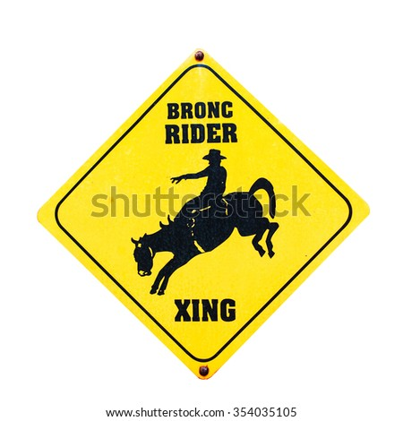 Bronc rider sign with clipping path . - stock photo