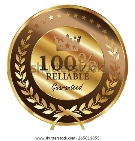 Brown and Gold Metallic 100% Reliable Guaranteed Label, Sticker, Banner, Sign or Icon Isolated on White Background - stock photo