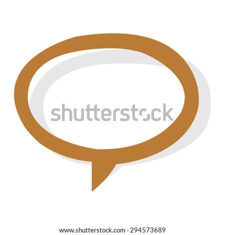 Brown Blank Speech Bubble or Speech Balloon Sticker, Label, Sign or Icon Isolated on White Background - stock photo