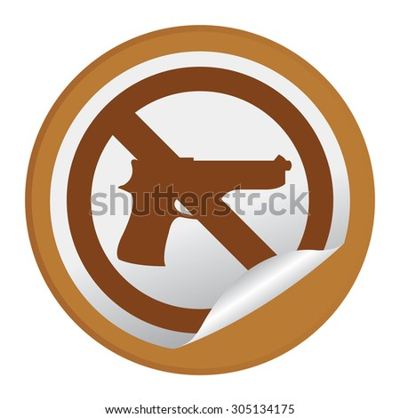Brown Circle No Gun Prohibited Sign Infographics , Sticker, Icon or Label Isolated on White Background  - stock photo