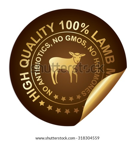 Brown Metallic High Quality 100 Percent Lamb Meat No Antibiotics, No Gmos, No Hormones Infographics Peeling Sticker, Label, Icon, Sign or Badge Isolated on White Background