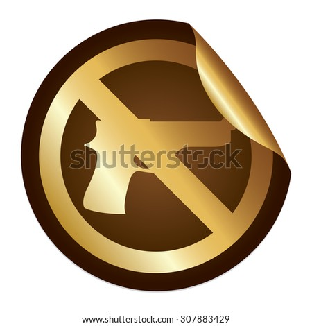 Brown Metallic No Gun Prohibited Sign Infographics Peeling Sticker, Icon or Label Isolated on White Background  - stock photo