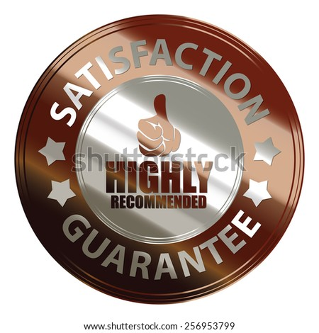 brown silver metallic circle highly recommended satisfaction guarantee medal, sticker, sign, badge, icon, label, tag isolated on white - stock photo