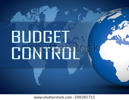 Budget Control concept with globe on blue world map background - stock photo