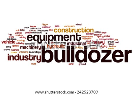 Bulldozer word cloud concept with construction equipment related tags