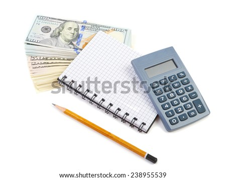 Bundle of dollars, calculator and notebook on a white background - stock photo