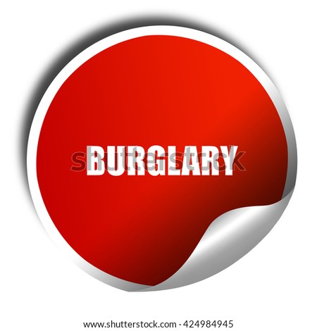 burglary, 3D rendering, red sticker with white text - stock photo