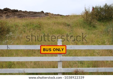 bus stop only