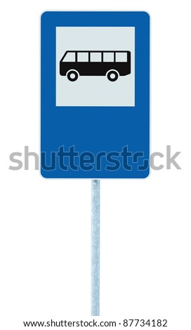 Bus Stop Sign on post pole, traffic road roadsign, blue isolated signage copy space - stock photo