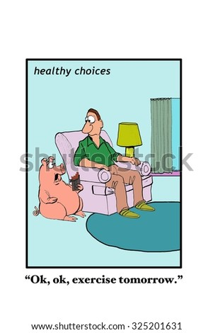 Business and medical cartoon, Healthy Choices, showing overweight pig saying to owner, 'Ok, ok, exercise tomorrow'.