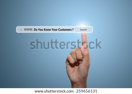Business and technology, searching system and internet concept - male hand pressing Search Do You Know Your Customers ? - stock photo