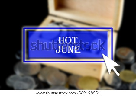Business background with blue button, mouse icon and text written Hot June