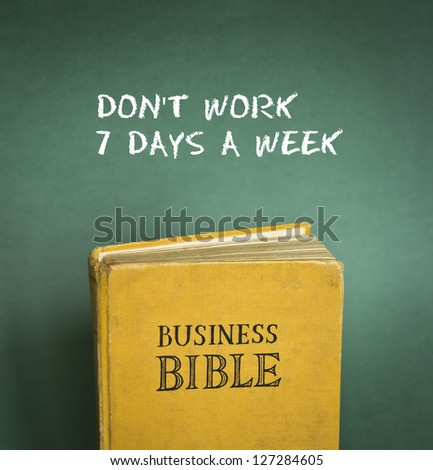 Business Bible commandment - Don't work 7 days a week - stock photo