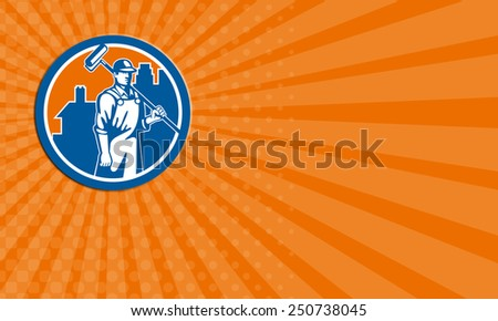 Business card showing illustration of a house painter holding paint roller on shoulder viewed from front set inside circle on isolated white background done in retro style. - stock photo
