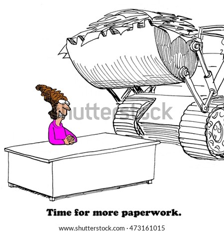 Business cartoon about a bulldozer full of paperwork.