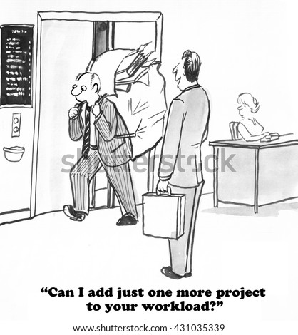 Business cartoon about an oblivious boss asking overworked employee to take on another task.