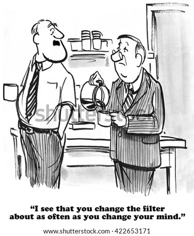 Business cartoon about not changing your mind.