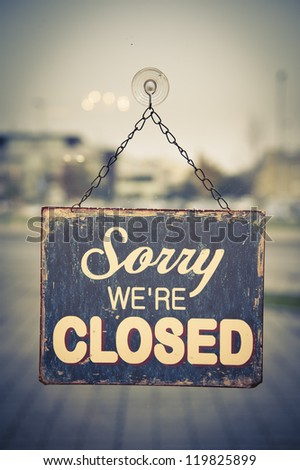 "Business closed with ""Closed"" Sign"