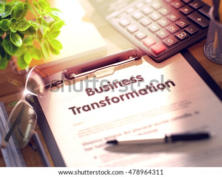Business Concept - Business Transformation on Clipboard. Composition with Clipboard and Office Supplies on Office Desk. 3d Rendering. Blurred Illustration.