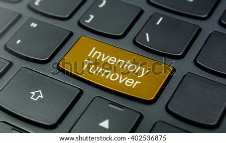 Business Concept: Close-up the Inventory Turnover button on the keyboard and have Gold, Yellow color button isolate black keyboard - stock photo