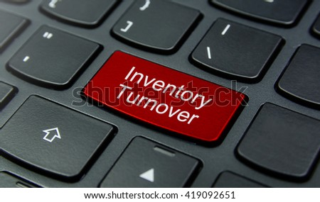 Business Concept: Close-up the Inventory Turnover button on the keyboard and have Red color button isolate black keyboard - stock photo