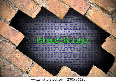 Business Concept For Data Security - Hole In Brick Wall With Binary Digit Background Inside With Backup Word.  - stock photo