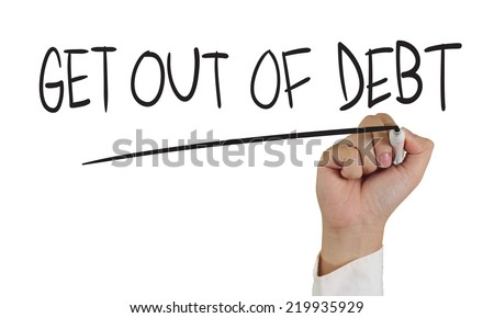 Business concept image of a hand holding marker and write get out of debt isolated on white - stock photo