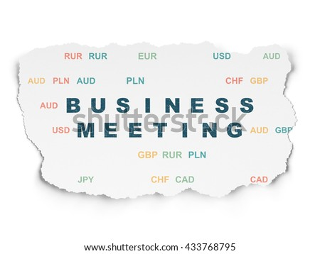 Business concept: Painted blue text Business Meeting on Torn Paper background with  Currency