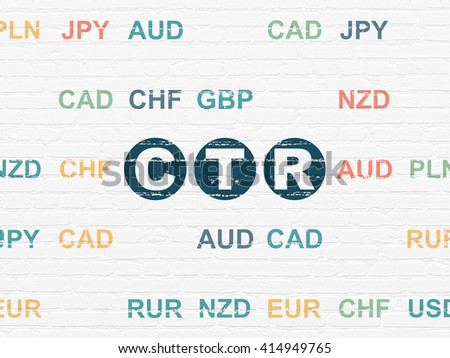 Business concept: Painted blue text CTR on White Brick wall background with Currency - stock photo