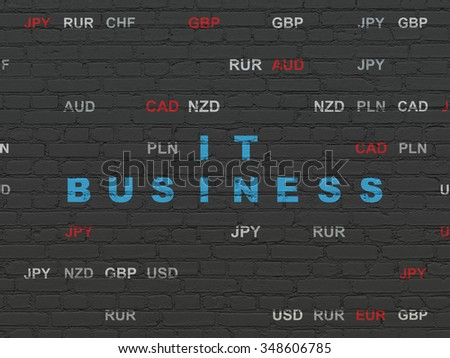 Business concept: Painted blue text IT Business on Black Brick wall background with Currency