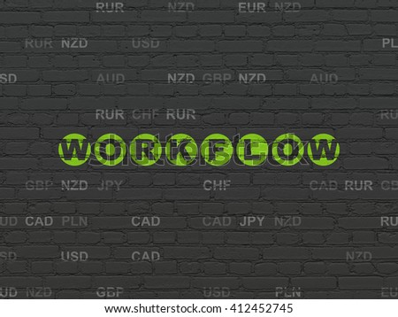 Business concept: Painted green text Workflow on Black Brick wall background with Currency - stock photo