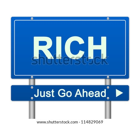 Business Concept Present By Blue Rich Just Go Ahead Street Sign Isolated On White Background - stock photo