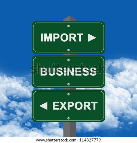 Business Concept Present By Green Street Sign Pointing to Import, Business And Export Against A Blue Sky Background - stock photo