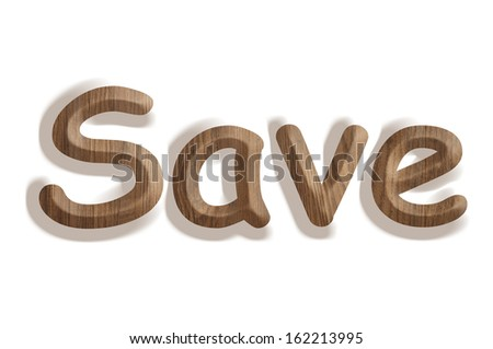 Business concept:  wooden word save on white background - stock photo