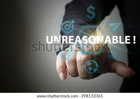 business hand pressing  interface and select UNREASONABLE  button , business concept