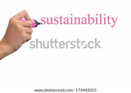 Business hand writing sustainability concept  - stock photo