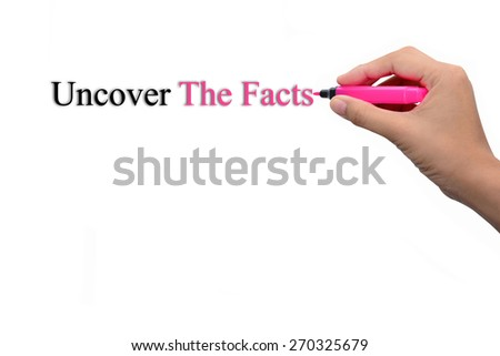 Business hand writing Uncover The Facts - stock photo