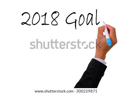 Business  Hand writing with marker  2018 goal,Concept for Success  - stock photo