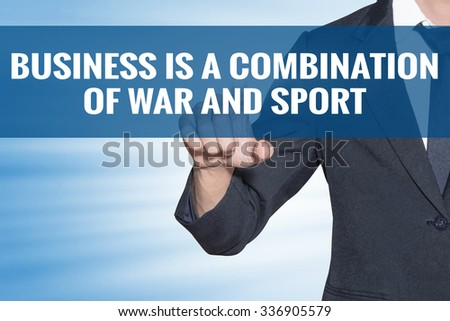 Business is a Combination of War and Sport word Business man touching on blue virtual screen - stock photo