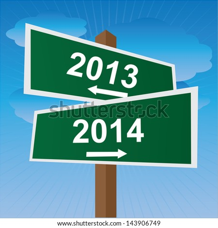 Business, Job Career or Financial Concept Present By Green Two Way Street or Road Sign Pointing to 2013 and 2014 in Blue Sky Background - stock photo