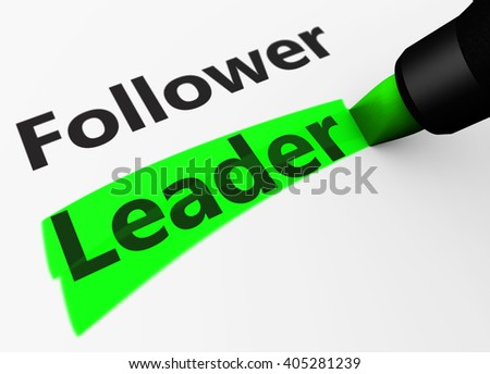 Business leadership concept with a 3d rendering of follower and leader word and text highlighted with a green marker. - stock photo