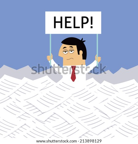 Business life workaholic worker overloaded under papers with help sign  illustration. - stock photo