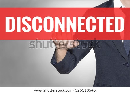 Business man Disconnected word touching on red tab virtual screen for business concept - stock photo
