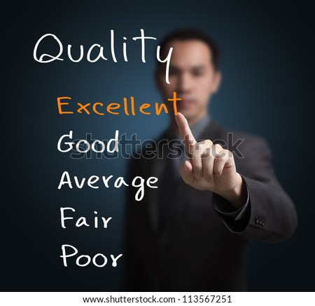 business man evaluate excellent quality