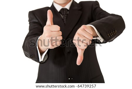Business man in suit thumbs up and down on white isolated background - stock photo