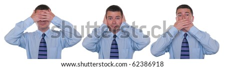 Business man isolated on white. Concept of see, hear, speak no evil. - stock photo