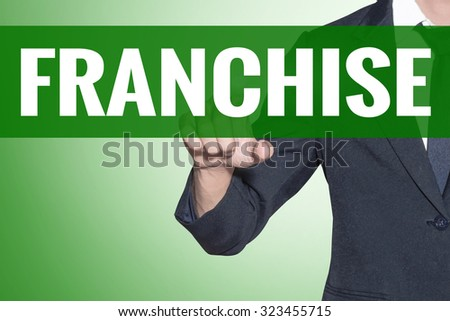 Business man point to Franchise word on green tab virtual screen - stock photo
