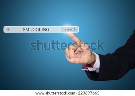 Business man pointing SMUGGLING concept