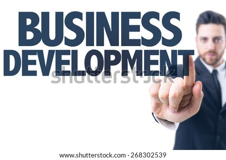 Business man pointing the text: Business Development - stock photo