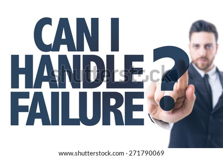 Business man pointing the text: Can I Handle Failure? - stock photo